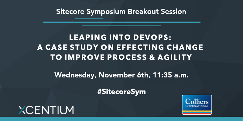 XCentium: Book a time to learn how to effect change and improve process and agility at Sitecore Symposium.