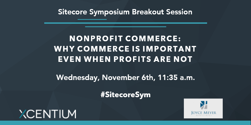 Join XCentium to learn why commerce is important even when profits are not at Sitecore Symposium.